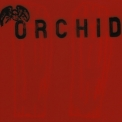 Orchid - Dance Tonight! Revolution Tomorrow! / Chaos Is Me '2002