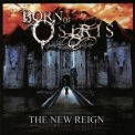 Born Of Osiris - The New Reign '2007