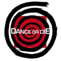 Dance Or Die - Dance Or Die '1990