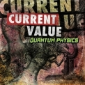 Current Value - Quantum Physics LP '2012