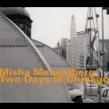 Misha Mengelberg - Two Days In Chicago (studio) (2CD) '1999